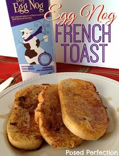 Egg Nog French Toast by Posed Perfection #Christmas #breakfast #brunch