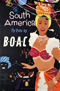 Mood Board Inspiration# RETRO Illustrations  BOAC - South America, fly there by B.O.A.C.