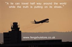 Google Image Result for http://www.fengshuistore.co.uk/wp-content/uploads/2012/06/a-lie-can-travel.jpg