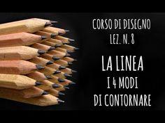 Corso di Disegno, Lez.n.8 LA LINEA, i 4 modi di contornare + ESTRAZIONE GIVEAWAY!!!! (Arte per Te - YouTube