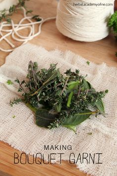 [ DIY: Making and Using Bouquet Garni ] Made using either Fresh or dried herbs such as parsley, thyme, sage, bay leaf...also will need cheese cloth and cooking twine. ~ from The Herbal Academy of New England