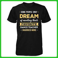I Married My Favorite Dance Teacher Cool Gift - Unisex Tshirt Black XL - Careers professions shirts (*Amazon Partner-Link)