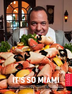 Stone Crabs::Business meetings are all about motivation and incentives. And what could be more motivating than a heaping platter of stone crab claws plucked right out of local waters? Just remember to wear a bib. After all, you wouldn't want to get a spot on your designer blazer. It's So Miami.