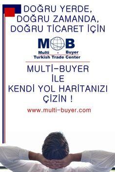 DOĞRU YERDE, DOĞRU ZAMANDA, DOĞRU TİCARET İÇİN MULTİ-BUYER - TURKISH TRADE CENTER‼️ MULTİ-BUYER İLE KENDİ YOL HARİTANIZI ÇİZİN ! www.multi-buyer.com adresine hemen ücretsiz kaydınızı yaparak Multi-Buyer Ticaret Ağımızın bir üyesi olabilir, projelerimizden faydalanabilirsiniz! İmkanlarınız için bilgi: Erdem ÇELİK 0532 392 03 14 / 0544 890 61 56  e.celik@multi-buyer.com
