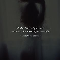 it's that heart of gold and stardust soul that make you beautiful. ―r.m.broderick via (http://ift.tt/24r31wU)