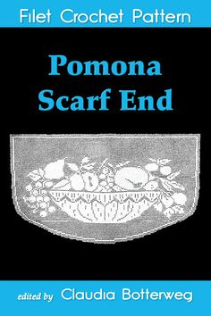 Designed by Ida C. Farr in 1921 as a scarf end, this pattern features an overflowing basket of fruits, and she named it after Pomona, the goddess of garden and orchard. Lace Curtains, Crochet Books, Filet Crochet, Vintage Lace, Crochet Patterns, Cross Stitch, Basket, Garden, Inspiration