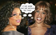 oprah & gayle would tell us if they were…