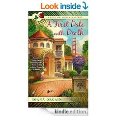 A First Date with Death (A Love or Money Mystery) - Kindle edition by Diana Orgain. Mystery, Thriller & Suspense Kindle eBooks @ Amazon.com.