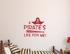 A Pirate's Life for Me Decal -  Boys Wall Decal - Kids Decal - Pirate Wall Quotes - Wall Decor - Vinyl Lettering - Pirate Wall Decal DOES HE RUN AROUND SAYING ARGH???!?!?!?!!!!!!  He is a PIRATE!!!