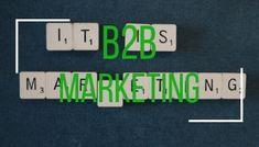 What is B2B marketing? Do B2B companies have to market differently than other types of businesses? What does that look like? QUICK READ GUIDE.
