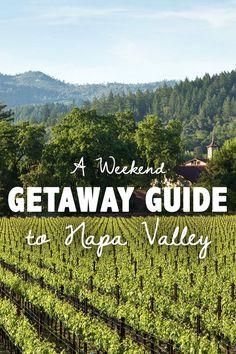 Weekend Getaway Guide to Napa Valley.