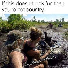 this looks like the funnest time of my life! Real Country Girls, Country Girl Life, Country Girl Quotes, Cute N Country, Country Music, Country Sayings, Thats The Way, That Way, Way Of Life