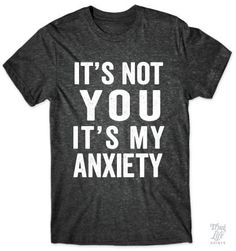 It's not you, it's my anxiety!