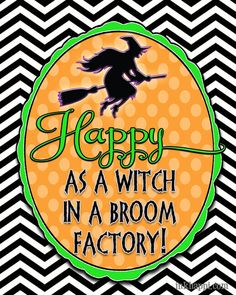 Love it! Happy as a witch in a broom factory! Free Halloween printables from inkhappi.com