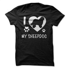 I Love My Sheepdog T Shirt, Hoodie, Sweatshirts - design your own t-shirt #Tshirt #clothing