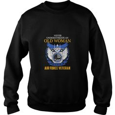 Never Underestimate an Old Woman who is also an Air Force veteran T-Shirt SHIRT #gift #ideas #Popular #Everything #Videos #Shop #Animals #pets #Architecture #Art #Cars #motorcycles #Celebrities #DIY #crafts #Design #Education #Entertainment #Food #drink #Gardening #Geek #Hair #beauty #Health #fitness #History #Holidays #events #Home decor #Humor #Illustrations #posters #Kids #parenting #Men #Outdoors #Photography #Products #Quotes #Science #nature #Sports #Tattoos #Technology #Travel…