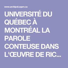 UNIVERSITÉ  DU  QUÉBEC  À  MONTRÉAL   LA  PAROLE  CONTEUSE  DANS  L'ŒUVRE  DE  RICHARD  DESJARDINS   MÉMOIRE   PRÉSENTÉ   COMME  EXIGENCE  PARTIELLE   DE  LA  MAÎTRISE  EN  ÉTUDES  LITTÉRAIRES   PAR   JULIE  DEMANCHE   MARS  2006 Julie, Les Oeuvres, Comme, Mars, Boarding Pass, Music, March