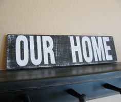wood wooden sign home decor Our Home by Wreckd on Etsy  by Wreckd, $18.00