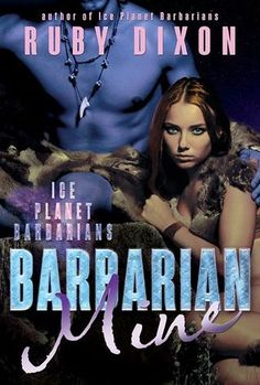 Barbarian Mine (Ice Planet Barbarians #4) by Ruby Dixon