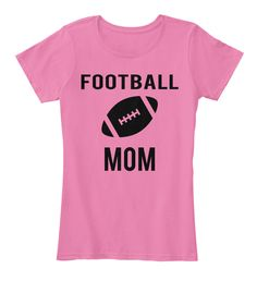 Football, Football, Football!!  It's almost football season. Mom's are you ready?  Tee available in 3 colors, & up to size 4xL!