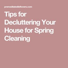 Tips for Decluttering Your House for Spring Cleaning