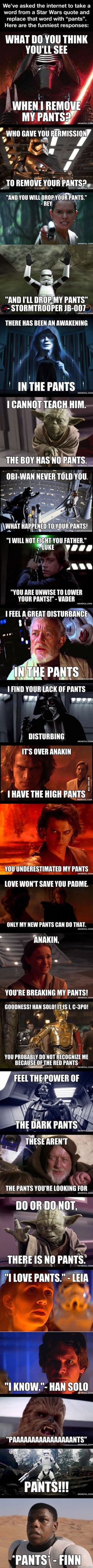 "Replace a word from a Star Wars quote with ""pants"", here are the BEST results:"