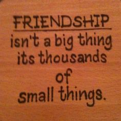 #Friendship isn't a big thing it's thousands of small things #quote #friendshipcircle