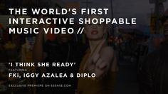 The music video premiere of 'I Think She Ready' featuring FKi, newly-signed Interscope rapper Iggy Azalea and Grammy-nominated Diplo debuts exclusively on SSENSE.