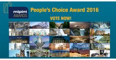 Cast your vote in the #MIPIM 2016 People's Choice Award & win 2 free passes for #MIPIM 2017!