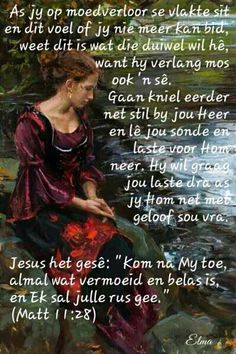 Prayer Verses, Prayer Quotes, Scripture Verses, Bible Verses Quotes, Spiritual Quotes, Uplifting Quotes, Inspirational Quotes, Christian Poems, Afrikaanse Quotes
