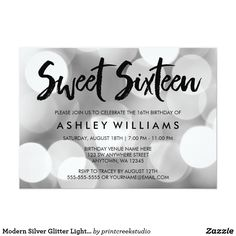 Modern Silver Glitter Lights Sweet 16 Invitations Trendy sweet 16 invitation with a silver bokeh glitter lights background and modern script font. Designs are flat printed graphics - NOT ACTUAL GLITTER.
