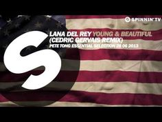Lana Del Rey - Young & Beautiful (Cedric Gervais Remix) - Pete Tong Rip