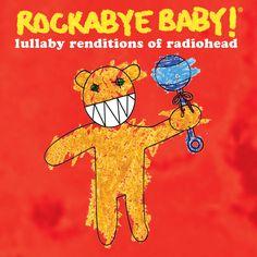 Lullaby Renditions of Radiohead - Rockabye Baby