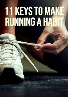 Whether today is the first in your journey towards making running a habit, or you've been running for a while but it still feels like a chore, these tips will make going for a run feel like second nature. 11 Keys to Make Running a Habit