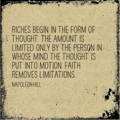 Riches begin in the form of thought