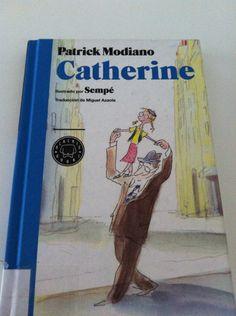 Catherine, de Patrick Modiano. Precioso. Cualquier edad.