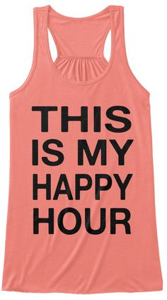 This Is My Happy Hour Coral T-Shirt Front
