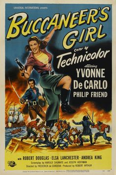 BUCCANEER'S GIRL (1952) - Yvonne DeCarlo - Directed by Frederic de Cordova - Universal-International Pictures - Movie Poster.