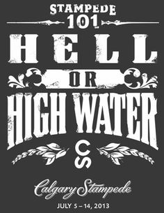 Calgary Stampede 2013 - Hell or High Water…With only 2weeks they did it…the arena looks amazing!