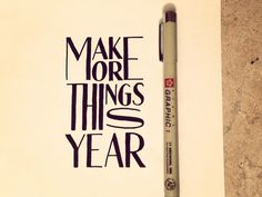 "The resolve of one who creates, ""Make more things this year"""