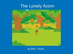 "StoryJumper book - ""The Lonely Acorn"". plant life cycle"