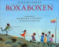 From two-time Caldecott Medal-winning illustrator Barbara Cooney and celebrated children's book author Alice McLerran comes Roxaboxen, a treasured. Barbara Cooney, Book Finder, 3rd Grade Reading, Preschool Books, Kindergarten Books, Mentor Texts, Be Natural, Illustrations, Kids Boxing