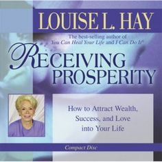 Receiving Prosperity: How to Attract Wealth, Success, and Love.: Receiving Prosperity: How to Attract Wealth, Success,… Louise Hay Affirmations, I Can Do It, Inspirational Books, Self Development, Law Of Attraction, Believe In You, Bestselling Author, Self Help, Audio Books