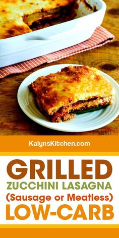 Grilled Zucchini Lasagna uses thick slices of barely-grilled zucchini instead of noodles for a low-carb and gluten-free version of lasagna! This is a favorite zucchini dish I look forward to every fall, and it can easily be vegetarian if you don't add the sausage! [found on kalynskitchen.com] #GrilledZucchiniLasagna #LowCarbLasagna #LowCarbGrilledLasagna
