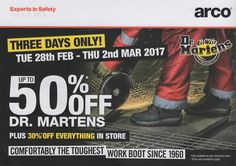 Arco - THREE DAYS ONLY!  Tue 28th February - Thu 2nd March, 2017  Up to 50% OFF Dr. Martens, plus 30% off Everything in Store.  Comfortably the toughest work boot since 1960.  The BIG name in workwear - footear - weatherwear.  With the help of F|D|G Flyer Distribution Glasgow - https://twitter.com/DeliveryGlasgow/status/832240580436574208