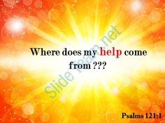 psalms 121 1 where does my help come powerpoint church sermon Slide01http://www.slideteam.net
