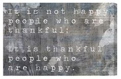 Be thankful - be happy