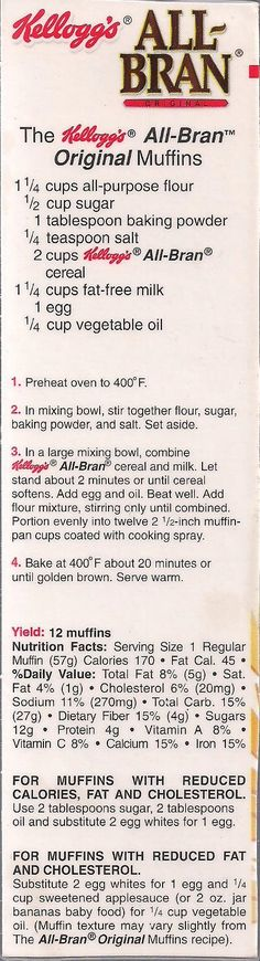 Kellogg's All-Bran Original Muffin recipe from a box of cereal. I love these thing's :-) *Add blueberries for extra good muffins! Old Recipes, Vintage Recipes, Sweet Recipes, Baking Recipes, Baking Ideas, Recipies, All Bran Muffins, Breakfast Muffins, Breakfast Recipes