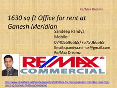 Office for rent at ganesh meridian near high court sg highway thaltej ahmedabad by Re/Max Dreamz Sandeep Pandya via slideshare