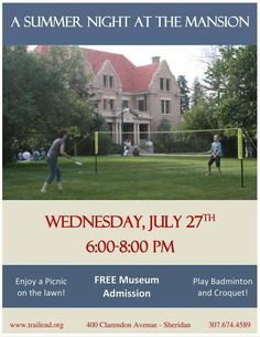 Bring a picnic to enjoy on the lawn, play badminton and croquet, and tour the museum at no charge! Wednesday, May 27th from 6:00-8:00 pm. A true family-friendly event!